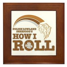 polish lowland sheepdog's how I roll Framed Tile