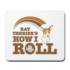 rat terrier's how I roll Mousepad