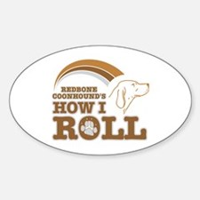 redbone coonhound's how I roll Oval Decal