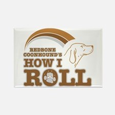 redbone coonhound's how I roll Rectangle Magnet (1