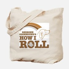 redbone coonhound's how I roll Tote Bag