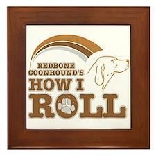redbone coonhound's how I roll Framed Tile