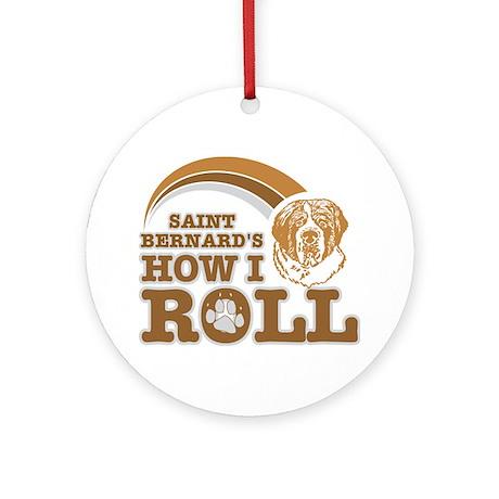 saint bernard's how I roll Ornament (Round)