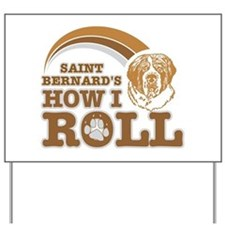 saint bernard's how I roll Yard Sign