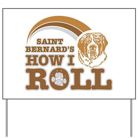 saint bernard's how I roll Yard Sign