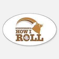schipperke's how I roll Oval Decal