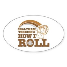 sealyham terrier's how I roll Oval Decal