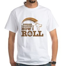 swedish vallhund's how I roll Shirt