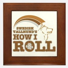 swedish vallhund's how I roll Framed Tile