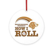 welsh springer spaniel's how I roll Ornament (Roun