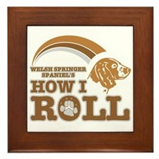 welsh springer spaniel's how I roll Framed Tile