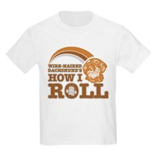wire-haired dachshund's how I roll T-Shirt
