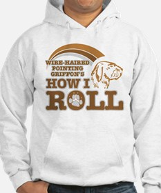 wire-haired pointing griffon's how I roll Hoodie