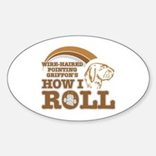 wire-haired pointing griffon's how I roll Decal