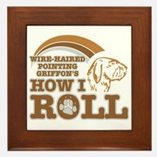 wire-haired pointing griffon's how I roll Framed T