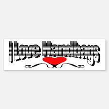 I Love Handbags Bumper Bumper Bumper Sticker