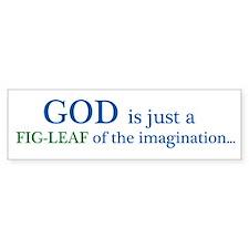 GOD is just a fig leaf Bumper Bumper Sticker
