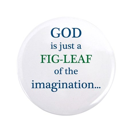 "GOD is just a fig leaf 3.5"" Button (100 pack)"