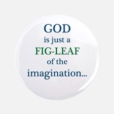 """GOD is just a fig leaf 3.5"""" Button"""