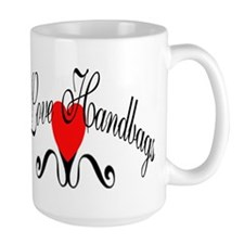 I Love Handbags Mug