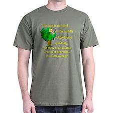 Is he still wrong? T-Shirt