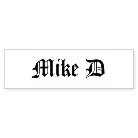 Mike D Bumper Sticker