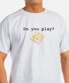 Do You Play? T-Shirt