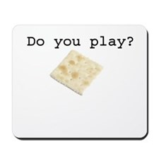 Do You Play? Mousepad