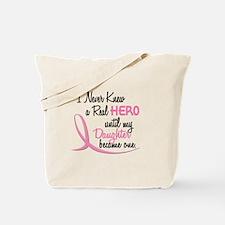 Never Knew A Hero 3 Daughter BC Tote Bag