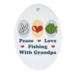 Peace Love Fishing With Grandpa Oval Ornament