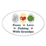 Peace Love Fishing With Grandpa Oval Sticker