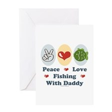 Peace Love Fishing With Daddy Greeting Card