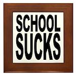 School Sucks Framed Tile
