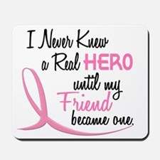 Never Knew A Hero 3 Friend BC Mousepad