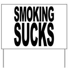 Smoking Sucks Yard Sign