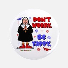 """Don't Worry Be Yappy 3.5"""" Button"""