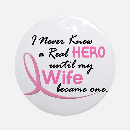Never Knew A Hero 3 Wife BC Ornament (Round)