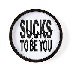Sucks To Be You Wall Clock