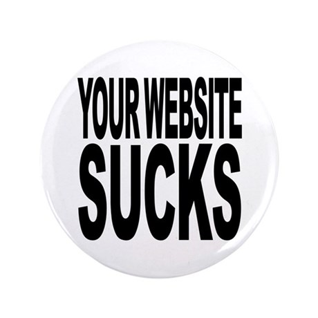"Your Website Sucks 3.5"" Button (100 pack)"