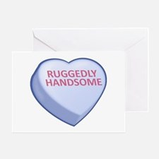 Ruggedly Handsome Candy Heart Greeting Card