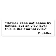 Buddha Stop Hatred Quote Bumper Bumper Sticker