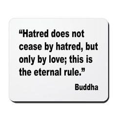 Buddha Stop Hatred Quote Mousepad