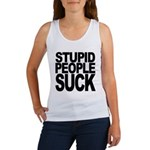 Stupid People Suck Women's Tank Top