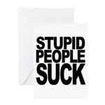 Stupid People Suck Greeting Card