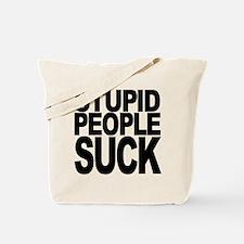 Stupid People Suck Tote Bag
