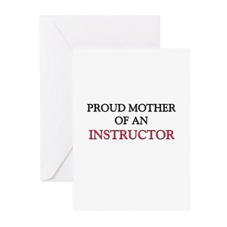 Proud Mother Of An INSTRUCTOR Greeting Cards (Pk o