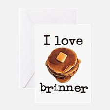 I Love Brinner Greeting Card