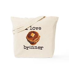 I Love Brinner Tote Bag