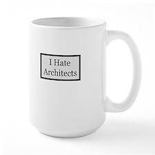 I Hate Architects Mug