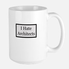 I Hate Architects Mug